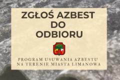 Zgłoś azbest do odbioru – realizacja Programu usuwania azbestu na terenie Miasta Limanowa