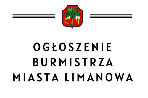 Ogłoszenie Burmistrza Miasta Limanowa