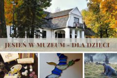 JESIEŃ DLA DZIECI w Muzeum Regionalnym Ziemi Limanowskiej