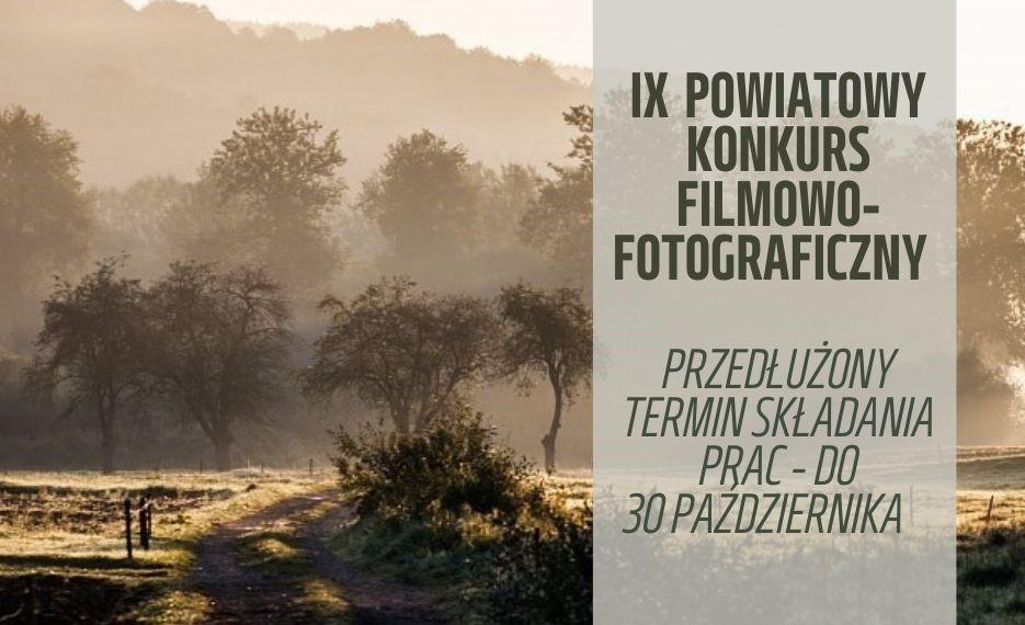 Plakat informujący o przedłużonym terminie składania prac w konkursie filmowo-fotograficznym