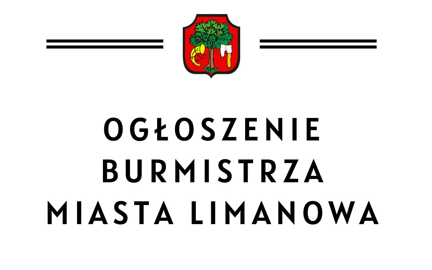 Plakat informujący o ogłoszeniu Burmistrza Miasta Limanowa